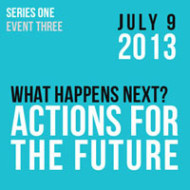 What Happens Next? Actions for the Future.