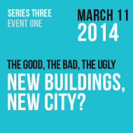 New Buildings, New City? The good, the bad, the ugly