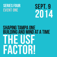 The USF Factor! – Shaping Tampa One Building and Mind at a Time